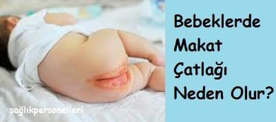 Bebeklerde Makat Çatlağı Neden Olur?