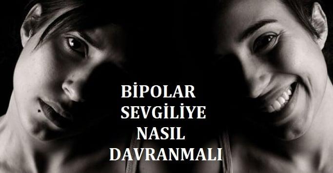 Bipolar Sevgiliye Nasıl Davranmalı