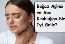 boğaz ağrısı ve ses kısıklığına ne i̇yi gelir