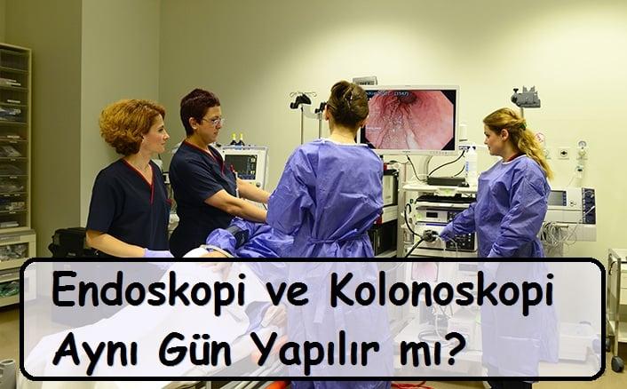 Endoskopi ve Kolonoskopi Aynı Gün Yapılır mı