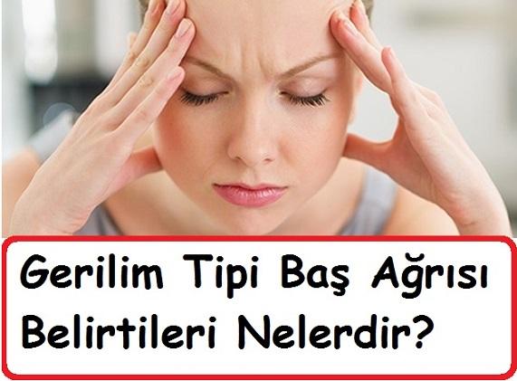 gerilim tipi baş ağrısı belirtileri nelerdir