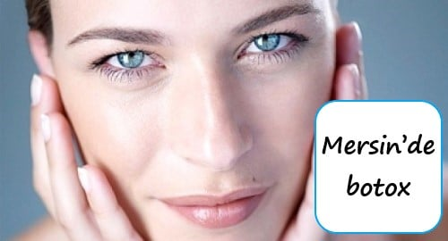 Mersin'de botox imkanı