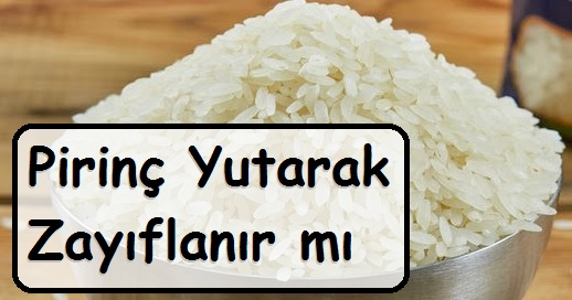 Pirinç Yutarak Zayıflanır mı