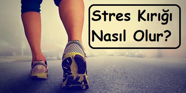 Stres Kırığı Nasıl Olur